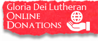 Gloria Dei Lutheran Online Donations